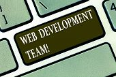 Writing Note Showing Web Development Team. Business Photo Showcasing A Team Of Developers Working To poster