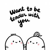 Want To Be Tender With You Hand Drawn Illustration With Two Marshmallows poster
