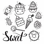 Black And White Set Of Cute, Kawai Sweets And Confection And With Sweet Hand Drawn Lettering. Hand D poster
