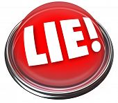 The word Lie on a red light or button to indicate someone is lying or being dishonest, much like a p