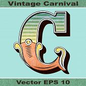 The Letter C of an Alphabet Sit of Vintage, Carnival, Circus, Funfair, Fishtail Letters and Numbers.