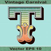 The Letter T of an Alphabet Sit of Vintage, Carnival, Circus, Funfair, Fishtail Letters and Numbers.