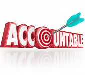 picture of responsibility  - Accountable word in red 3d letters and an arrow hitting a bullseye as someone responsible for a job being done right with no errors - JPG