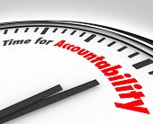 Time for Accountability words on a clock face showing importance of taking responsibility for your a