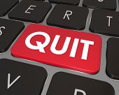Quit Word on a red computer keyboard button or key to illustrate frustration or dissatisfaction in your current job and the desire to find a new career or position