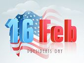 Glossy 3D text 16 Feb for Presidents Day celebration with United State American flag waving on cloudy sky background.