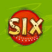 Red ball with creative text Six for shot in Cricket match on stylish green background.
