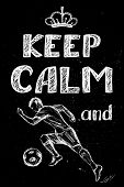 Keep Calm And Play Football , Hand Drawn Soccer Player poster