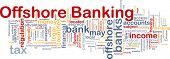 Background concept wordcloud illustration of offshore banking