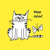 Naughty Kitten Hand Drawn Vector Illustration. Keep Calm Motivational Quote Black Lettering. Cute Ca poster