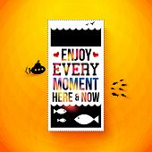 Enjoy every moment here and now. Motivating poster, typography d