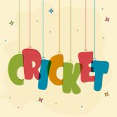 Poster, banner or flyer with colorful hanging text Cricket on decorated background.