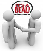 Two people, a buyer and salesperson or seller, talk and shake hands with the words It's a Deal being