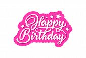 Text Happy Birthday In Lettering Style Isolated On White Background. Happy Birthday Hand Lettering I poster