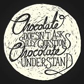 Chocolate Understand On The Moon - Phrase