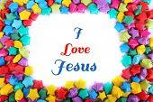 I love Jesus text in paper stars frame