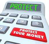 Protect Your Money words on a calculator showing how to invest or shield your finances in a tax shelter and keep it safe and secure