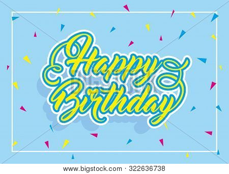 poster of Happy Birthday Cheerful Bright Background. Abstract Birthday Party Happiness. Colorful Sparkling Bac