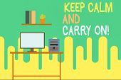 Writing Note Showing Keep Calm And Carry On. Business Photo Showcasing Slogan Calling For Persistenc poster