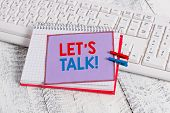 Word Writing Text Let S Is Talk. Business Concept For Suggesting In The Beginning Of A Conversation  poster