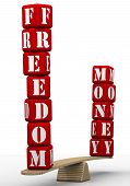 Freedom Or Money? Comparing On The Scales. The Words Freedom And Money (made From Red Cubes Labeled  poster