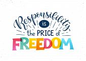 Freedom And Responsibility Typography Vector Illustration. Responsibility Is The Price Of Freedom Le poster