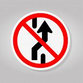 Prohibit Changing Lane, Do Not Go Right, No Change Traffic Lanes To The Right Symbol Sign Isolate On poster