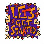 Lets Get Started Quote. Poster Template With Stylized Text And Design Elements. poster