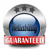 reliability label reliable top quality product or customer service satisfaction responsibility and l
