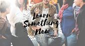 Learn Something New Educate Knowledge Education Learning Concept poster
