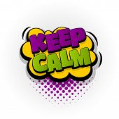 Keep Calm Hand Drawn Pictures Effects. Template Comics Speech Bubble Halftone Dot Background. Pop Ar poster