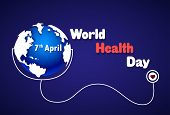 World Health Day Poster Earth With Stethoscope On Blue Background 7 April Holiday Banner Flat Vector poster
