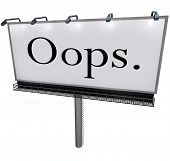 A large white billboard with the word Oops alerting you to a public mistake, gaffe, blunder or bloop