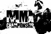 Mma Championship Typographical Vintage Grunge Style Poster With Hand Drawn Silhouette Of Mixed Marti poster