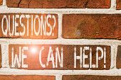 Writing Note Showing Questionsquestion We Can Help. Business Photo Showcasing Offering Help To Those poster