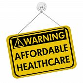 stock photo of mandates  - A yellow and black sign with the words Affordable Healthcare isolated on a white background Warning of Affordable Healthcare - JPG