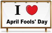 Illustration of I love April fools day board