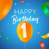 Happy Birthday 1 One Year Fun Design With Balloon Number And Colorful Confetti Decoration. Ideal For poster