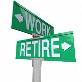 A green two-way street sign pointing to Retire or Work, representing the decision an aging worker must make between staying in the workforce or entering retirement