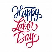 Happy Labor Day Handwritten Inscription. United States Labor Day Celebrate Card Template. Creative T poster