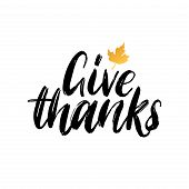 Give Thanks, Hand Lettering. Vector Maple Leaf Illustration For Invitation, Festive Greeting Card Te poster