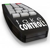 Take Control words television remote control illustrate positive attitude, ambition, assertive
