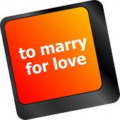 Modern Keyboard Key With Words To Marry For Love