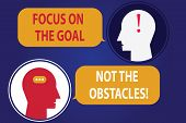 Handwriting Text Writing Focus On The Goal Not The Obstacles. Concept Meaning Be Determined To Accom poster