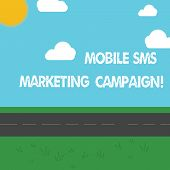 Conceptual Hand Writing Showing Mobile Sms Marketing Campaign. Business Photo Showcasing Advertising poster