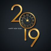 2019 New Year Celebrate Card With Holiday Greetings Happy New Year And Golden Colored New Year Clock poster