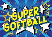 Super Softball - Vector Illustrated Comic Book Style Phrase On Abstract Background. poster