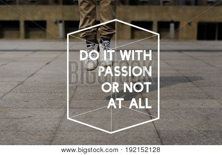 Do It With Passion or Not At All Life Motivation Attitude