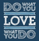 Do What You Love, Love What You Do