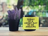 Motivational And Inspirational Quote - Today Is A Great Day To Be Amazing Written On A Yellow Sticky poster